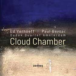 Ed Verhoeff, Paul Berner, Dudok Quartet Amsterdam – Cloud Chamber (download mp3)