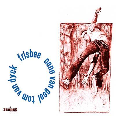 Oene van Geel & Tom Van Dyck - Frisbee (CD)