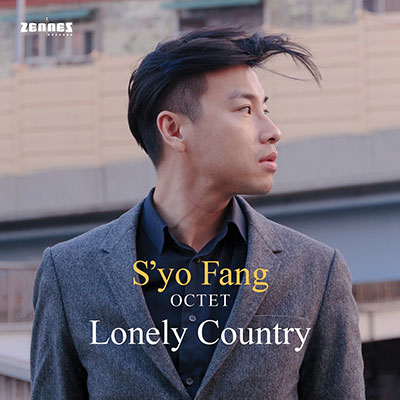 S'yo Fang Octet - Lonely Country (download)