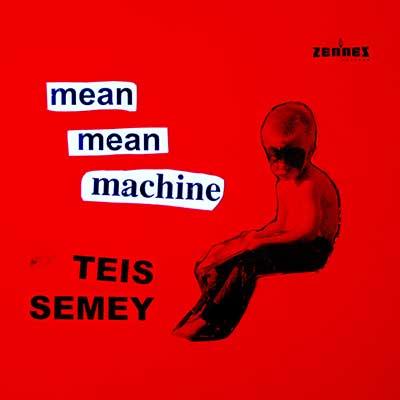Teis Semey – Mean Mean Machine (CD)